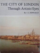 THE CITY OF LONDON:  THROUGH ARTISTS' EYES - J. L. HOWGEGO