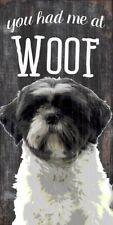 Shih Tzu Sign – You Had me at Woof 5×10