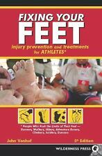 Fixing Your Feet : Prevention and Treatments for Athletes by John Vonhof (2011,