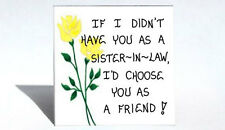 Magnet for Sister-in-Law, Friendship Quote, spouse, sister of wife, husband