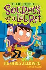 New - No Girls Allowed (Dogs Okay) (Secrets of a Lab Rat)