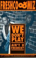 Freshco & Miz We Don't Play Aint U 1990 Cassette Tape Maxi Single Rap Hiphop