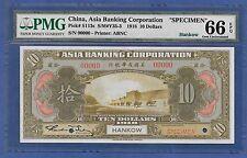 "CHINA 1918 10 DOLLARS ""SPECIMEN"" ♛ASIA BANKING CORPORATION♛ PMG GEM UNC 66 EPQ"