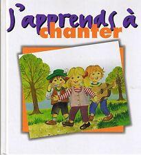 J'apprends à Chanter * 47 Chansons & comptines pour enfants textes et partitions