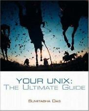 Your Unix : The Ultimate Guide by Das, Sumitabha