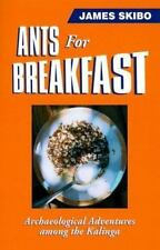 Ants for Breakfast : Archaeological Adventures among the Kalinga by James J....