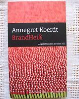 Annegret Koerdt - Brandheiß Angela Merckels 2.Fall, Düsseldorf Krimi