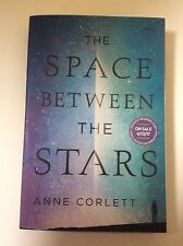 The Space Between The Stars Anne Corlette Advance Reader Copy Paperback Novel