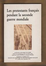Les Protestants français pendant la seconde guerre mondiale. Colloque Paris 1992