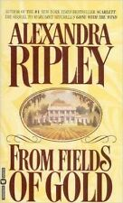 From Fields of Gold, Alexandra Ripley, 0446514063, Book, Good