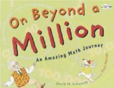 On Beyond a Million~An Amazing Math Journey (Brand New Paperback) David Schwartz