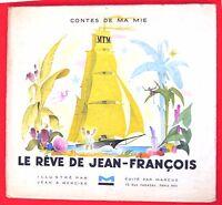 Le Rêve de Jean-François. Illustrations de Jean A. MERCIER. éd. Marcus 1943