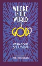 Where in the World Is God?: Variations on a Theme