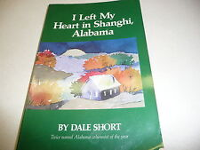 I Left My Heart in Shanghi, Alabama by Dale Short Alabama Columnist of the year