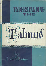 Understanding The Talmud by Ernest R. Trattner 1955 D/J