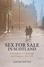 Sex for Sale in Scotland: Prostitution in Edinburgh and Glasgow, 1900-1939 (Para