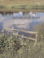 Nature Over Again: The Garden Art of Ian Hamilton Finlay by John Dixon Hunt...