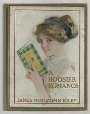 A HOOSIER ROMANCE by James Whitcomb Riley   1910   Ex+++   BK
