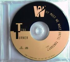 "TINA TURNER - PROMO SINGLE CD ""WHY MUST WE WAIT UNTIL TONIGHT ?"" - LIKE NEW"