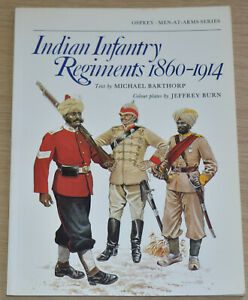 INDIAN INFANTRY REGIMENTS 1860-1914 British Army Empire India Osprey Men At Arms