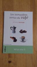 Les incroyables vertus du café -  Franck Senninger