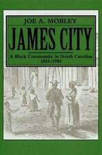 James City: A Black Community in North Carolina, 1863-1900 (Paperback or Softbac