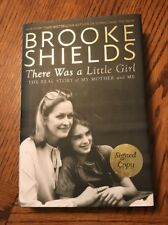 Brooke Shields SIGNED There Was A Little Girl Autographed book Hardcover 1/1