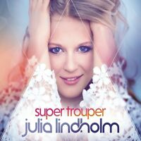 JULIA LINDHOLM - SUPER TROUPER  CD NEU