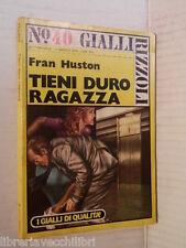 TIENI DURO RAGAZZA Fran Huston Gabriella D Ina Rizzoli 1976 libro romanzo giallo