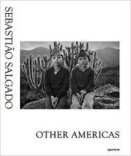 Sebastião Salgado: Other Americas New Hardcover Book Claude Nori