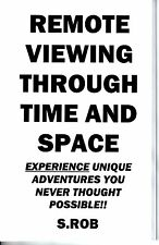 REMOTE VIEWING THROUGH TIME AND SPACE book by S. Rob