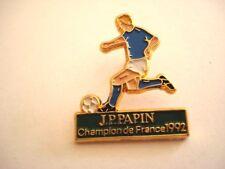 PINS FOOTBALL JEAN PIERRE PAPIN CHAMPION DE FRANCE 1992 FOOT wxc 31