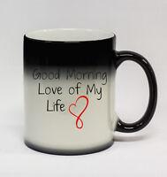Good Morning Love of My Life #169 - 11oz Color Changing Coffee Mug Husband