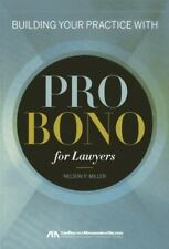 Building Your Practice with Pro Bono for Lawyers by Nelson Miller (English) Pape