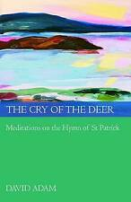TheCry of the Deer Meditations on the Hymn of St Patrick by Adam, David ( Author