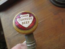 scarce Chief Oshkosh beer brewery bakelite tap ball tap ,tap knob, tap handle