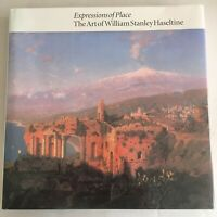 Expressions of Place : The Art of William Stanley Haseltine by Andrea...