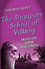 The Singapore School of Villainy by Shamini Flint (Hardback, 2012)