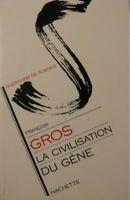 FRANCOIS GROS la civilisation du gene 1989 hachette++