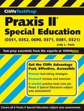 PRAXIS II Special Education by Judy L. Paris (0351, 0352, 0690, 0371, 0381,0321)