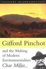 Pioneers of Conservation: Gifford Pinchot and the Making of Modern Environmental
