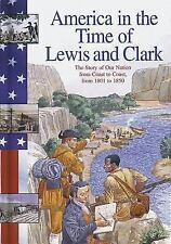 Lewis and Clark : The Story of Our Nation from Coast to Coast, from 1801 To 1850
