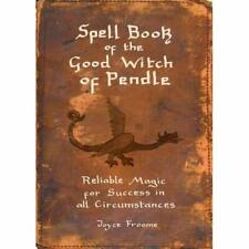 Spell book of the Good Witch of Pendle: Reliable magic  -  NEW Froome, Joyce 10/
