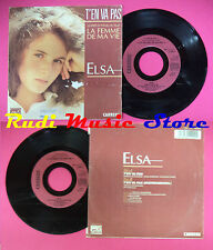 LP 45 7''ELSA T'en va pas 1986 france CARRERE 14092 LA FEMME MA VIE no cd mc dvd