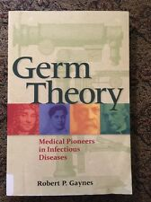 Germ Theory : Medical Pioneers in Infectious Diseases by Robert P. Gaynes (2011…