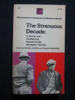 The Strenuous Decade: a Social and Intellectual Record of the Nineteen-Thirtie..