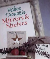 NEW - Making Decorative Mirrors & Shelves by Jorgensen, Holly