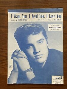 sheet music 1956 Elvis Presley, I Want You, I Need You, I Love You. great cond.