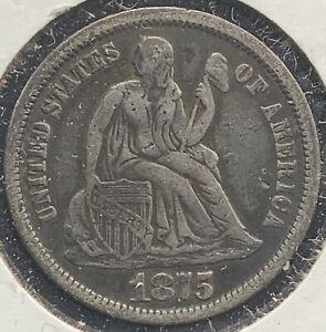 1875 Philadelphia Mint Silver Seated Liberty Dime VF # 1048