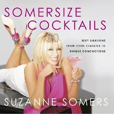 Somersize Cocktails: 30 Sexy Libations from Cool Classics to Unique Co-ExLibrary